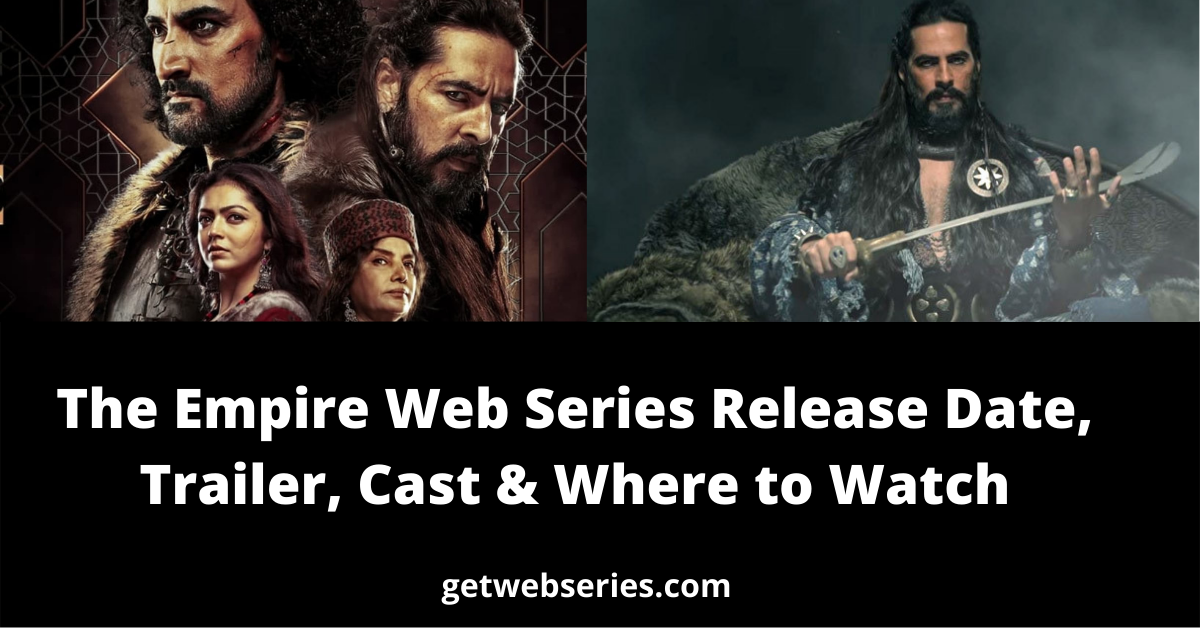The Empire Web Series Release Date, Trailer, Cast & Where to Watch
