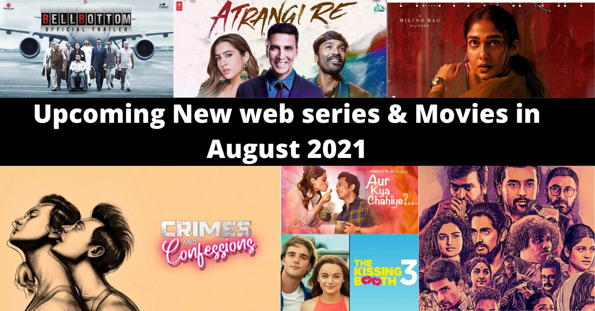 Upcoming New web series & Movies in August 2021